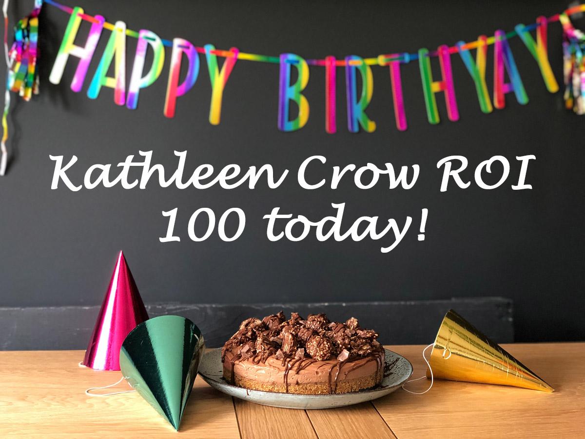 Happy 100th birthday – Kathleen Crow ROI